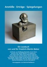 Anstöße. Erträge. Spiegelungen. Ein Lesebuch von und für Friedrich-Martin Balzer