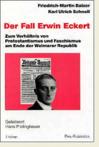 Der Fall Erwin Eckert. Ein Beitrag zum Verhältnis von Protestantismus und Faschismus am Ende der Weimarer Republik.