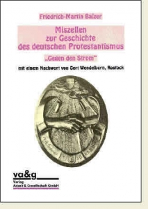 """Miszellen zur Geschichte des deutschen Protestantismus. """"Gegen den Strom""""."""
