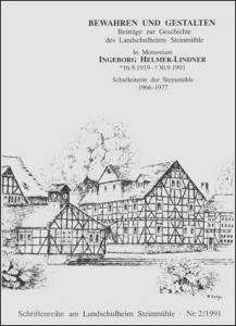 Bewahren und Gestalten. Beiträge zur Geschichte des Landschulheims Steinmühle.