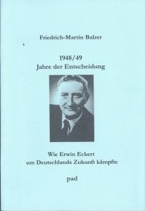 1948/49. Jahre der Entscheidung. Wie Erwin Eckert um Deutschlands Zukunft kämpfte.